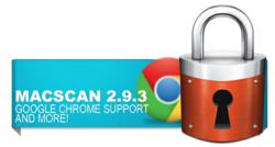 MacScan 2.9.3 Adds Google's Chrome Browser Support  More